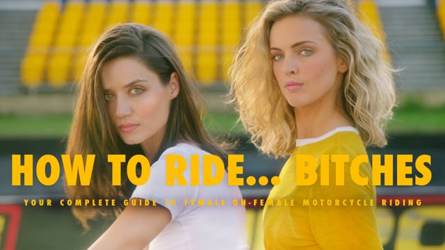 HOW TO RIDE… BITCHES
