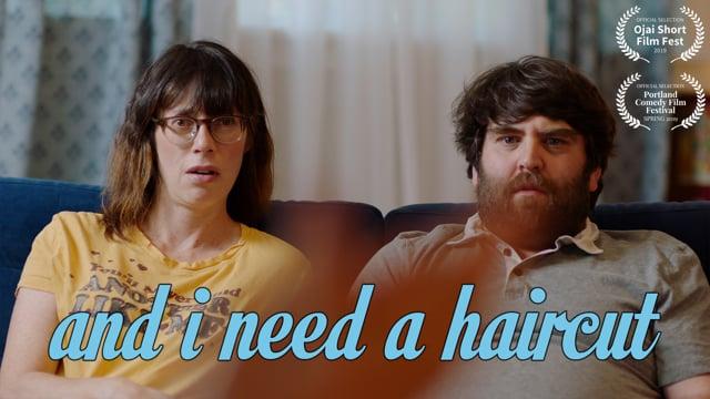 And I Need a Haircut