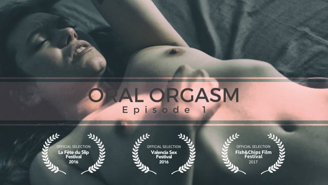 Oral Orgasm – Episode 01 (Trailer)