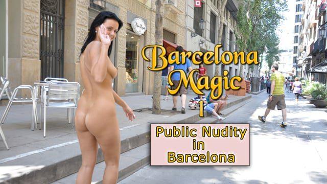 Barcelona Magic 1 – Public Nudity in Barcelona