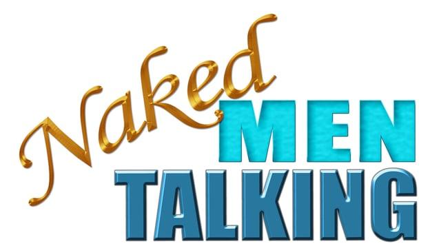 NAKED MEN TALKING: Season One