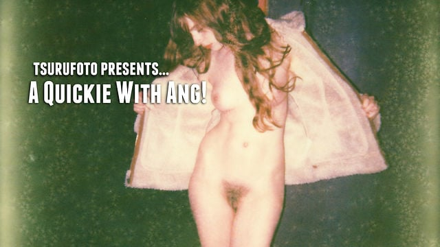 tsurufoto presents… A Quickie with Ang!
